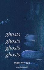 ghosts (meet my ocs) by angstypalegirl