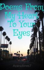 Poems From My Heart To Your Eyes by _tainted_beauty_