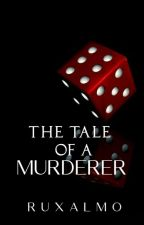 The Tale of a Murderer  by RuxAlmo