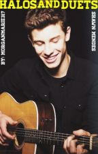 Halos & Duets (A Shawn Mendes Fan Fiction) by morganmarie317