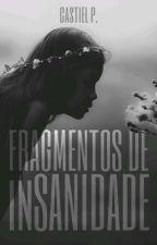 FRAGMENTOS DE inSANIDADE by ca5t1el