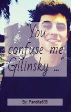 """You confuse me Gilinky...""  *Jack Gilinsky y tú* by pandita635"