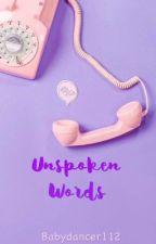 Unspoken Words by Babydancer112