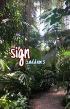sign | bxbxb by zaddams