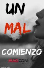 Un Mal Comienzo. = Magcon. by Mariana_MBG
