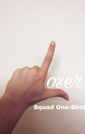 Loser Squad One-Shots by yourstrulyanon1