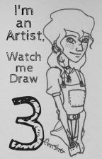 I'm an Artist, Watch Me Draw 3 by ChristietheGhost