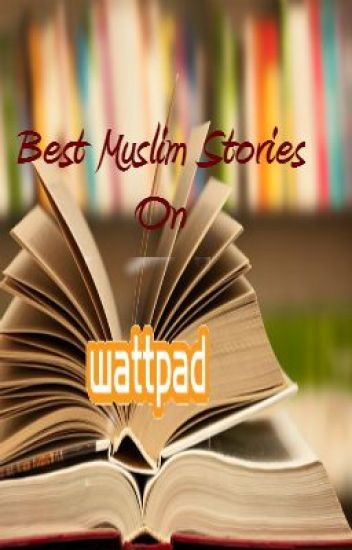 Best Muslim Stories on Wattpad