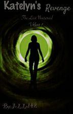 Katelyn's Revenge-The Last Nocturnal Volume 1 by JeLLo142