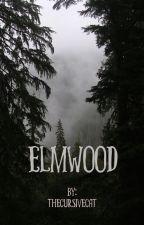 Elmwood (The Prequel) by thecursivecat