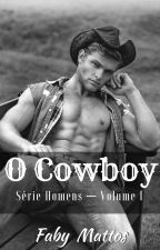 O Cowboy • Série Homens, Volume I by gorgeousfaby