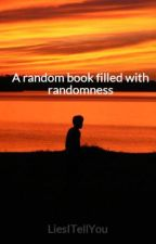 A random book filled with randomness by LiesITellYou