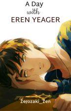 A Day With Eren Yeager by zerozaki_Zen