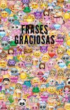 Frases graciosas by renatatilaescritora