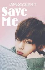 Save Me   Kim Taehyung by IAMKOOKIE97