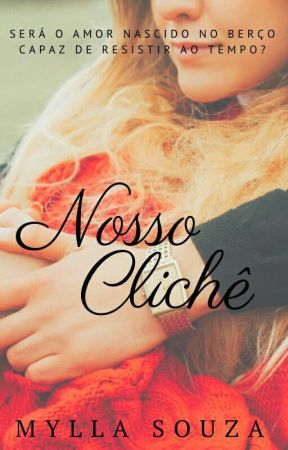Nosso Clichê by FlorDeCacto26