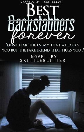 Best Backstabbers Forever by smilesandfriendship