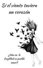 Si el viento tuviera un corazón. by Auriis2002