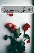 Ronan & Juliet by Creative__Writing
