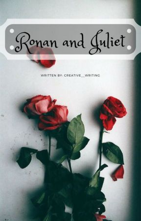 Ronan & Juliet by Creative__Writing