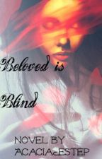 Beloved Is Blind, The Moltaire Collection: Bk3 (2016, Pending cover change) by AcaciaEstep
