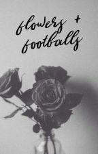 flowers + footballs | frazel by FearlessLioness