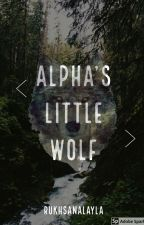 Alpha's Little Wolf by Rukhsanna