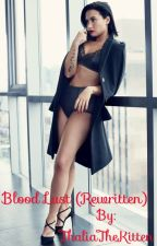Blood Lust (Demi Lovato Lesbian Fan-fiction) by RegnantMistress