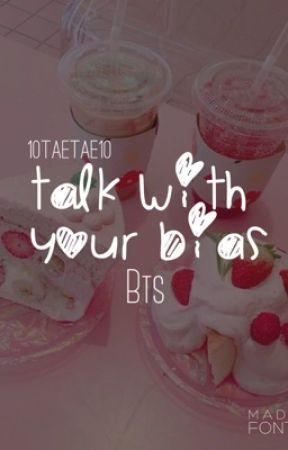 BTS ★ TALK WITH YOUR BIAS // تحدث مع بايسك by 10TAETAE10