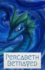 Percabeth Betrayed by Ahey_23