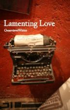 Lamenting Love by GenevieveWitter