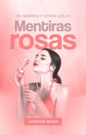 Mentiras rosas (De amoríos y otros líos #1) by frkrrrrrrr