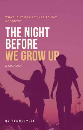 The Night Before We Grow Up