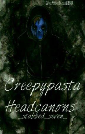 creepypasta headcanons by funny_metal_kagekao