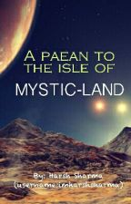 A paean to the isle of MYSTIC-LAND by HRSwrites