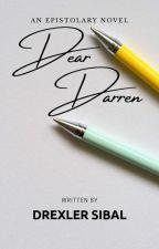 Dear Darren by drexukun