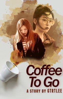 [Trans][WenRene] Coffee To Go