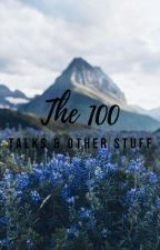 The 100 talks & other stuff by SmittenInDeers