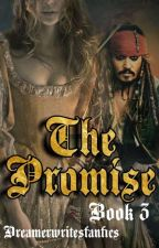 The Promise |Book 3| by dreamerwritesfanfics
