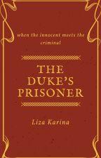 The Duke's Prisoner [On Going] by HAI2017