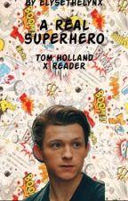 A real superhero (Tom Holland x reader) by elysethelynx