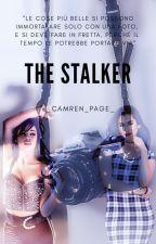The Stalker ➳ Camren by _Camren_Page_
