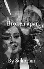 Broken apart - RagLak (✔️) by Sukorian