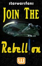 Join the Rebellion! by starwarsfans