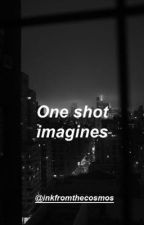 One Shot Imagines by InkFromTheCosmos