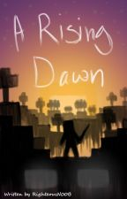 A Rising Dawn by RighteousN00B