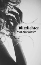 Blitzlichter by MsMelody25