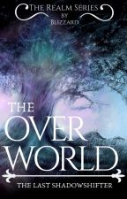 The Overworld - The Last Shadowshifter by dragon_slayer715
