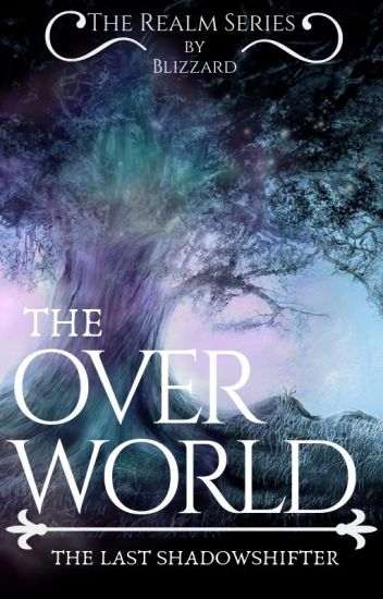 The Overworld - The Last Shadowshifter