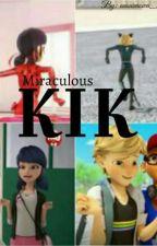 Miraculous Kik ❤ by Anonimowa_Mery